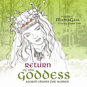 Image for 'Return of the Goddess - Sacred Chants for Women'