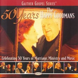 Image for '50 Years Of The Happy Goodmans'