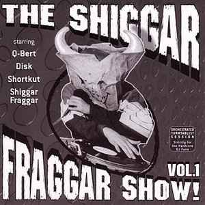 Image for 'THE Shiggar Fraggar Show Vol. 1'
