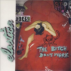 Image for 'The Bitch Don't Work'