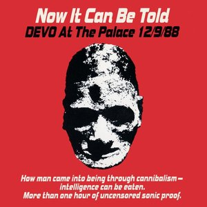 Image for 'Now It Can Be Told: Devo at the Palace 12/9/88'