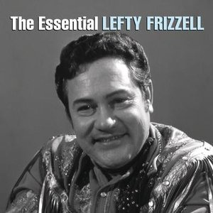 Image for 'The Essential Lefty Frizzell'