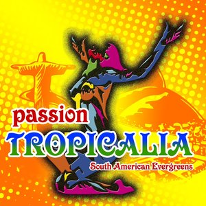 Image for 'Passion Tropicalia (South American Evergreens)'