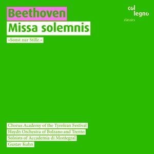 Imagen de 'Beethoven, L. Van: Missa Solemnis (Kaiserfeld, Haselbock, Wittekind, Li, Chorus Academy of the Tyrolean Festival, Bolzano-Trento Haydn Orchestra, Kuhn'