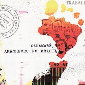 Image for 'Canamaré, amanheceu no Brasil'