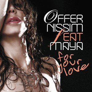 Image for 'Offer Nissim Ft Maya - For Your Love ( sied van riel remix )'
