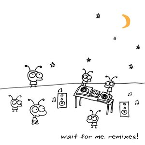 Image pour 'Wait For Me. Remixes!'