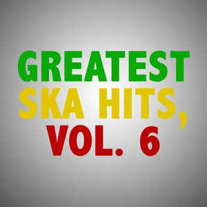 Image for 'Greatest Ska Hits, Vol. 6'
