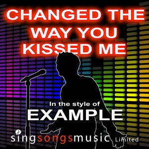 Image for 'Changed The Way You Kiss Me (In the style of Example)'