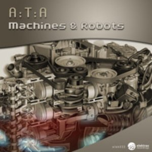Image for 'A:T:A - Machines & Robotz'
