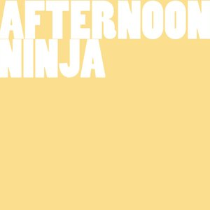 Image for 'Afternoon Ninja'