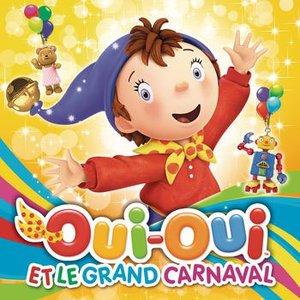 Image for 'Oui Oui et le grand carnaval'