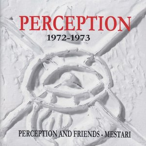 Image for 'Perception and Friends - Mestari (1972-1973)'