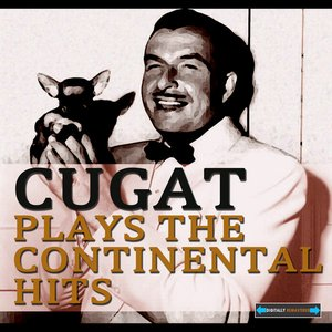 Image for 'Cugat Plays the Continental Hits'