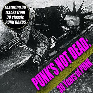 Bild für 'Punk's Not Dead - 30 Years of Punk'
