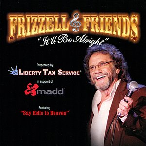 Image for 'Frizzell & Friends: It'll Be Alright'