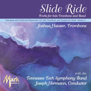 Image for 'Emerging and Celebrated Repertoire for Solo Trombone and Symphonic Band, Vol. 5: Tennessee Tech Symphony Band'