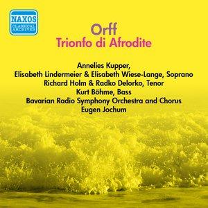Image for 'Orff, C.: Trionfo Di Afrodite (Jochum) (1955)'