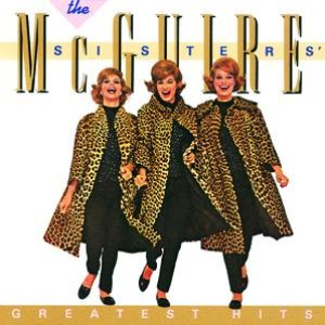 Image for 'The McGuire Sisters Greatest Hits'