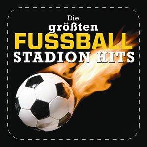 Image for 'Die größten Fußball Stadion Hits'
