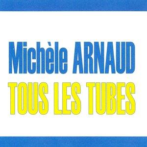 Image for 'Tous les tubes - Michèle Arnaud'