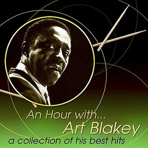 Image for 'An Hour With Art Blakey: A Collection Of His Best Hits'