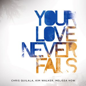 Image for 'Your Love Never Fails'