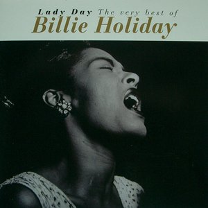 Image for 'Lady Day: The very best of Billie Holiday'