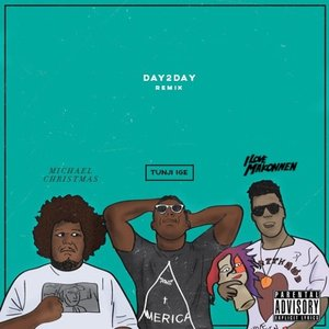Image for 'Day 2 Day (Remix) [feat. Michael Christmas & I Love Makonnen]'