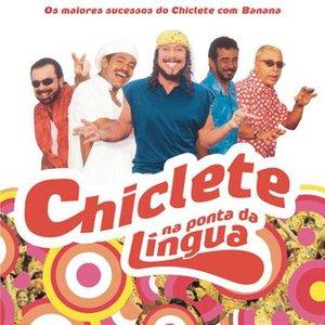 Image for 'Chiclete Na Ponta Da Língua'