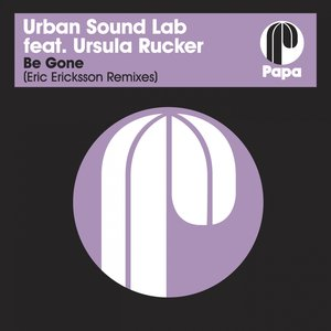 Image for 'Be Gone (feat. Ursula Rucker) [Eric Ericksson Remixes]'