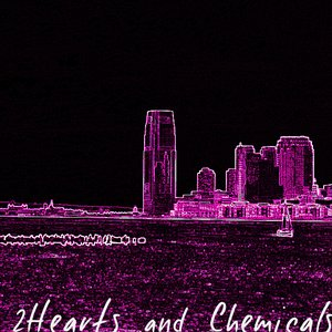 Image for '2 Hearts and Chemicals'