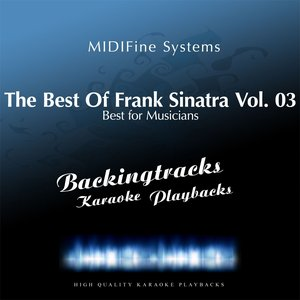 Image for 'The Best of Frank Sinatra, Vol. 03 (Karaoke In the Style of Frank Sinatra)'