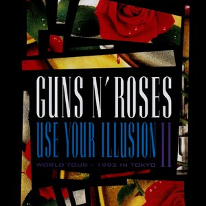 Image for 'Use Your Illusion II: World Tour - 1992 in Tokyo'