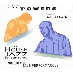Image for 'The House Jazz Concert Series, Vol. 3 (feat. Bobby Floyd)'