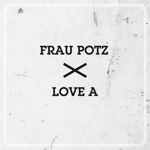 Imagem de 'Frau Potz / Love A'