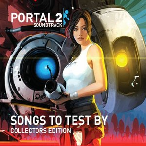 Image for 'Portal 2: Songs to Test By (Collectors Edition)'
