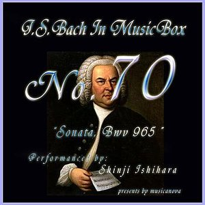 Image for 'Bach In Musical Box 70 /sonata Bwv 965'