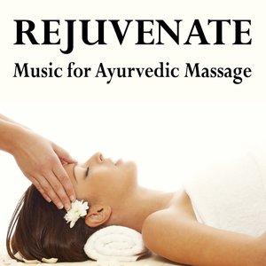 Image for 'Rejuvenate - Music for Ayurvedic Massage'
