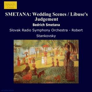 Image for 'SMETANA: Wedding Scenes / Libuse's Judgement'