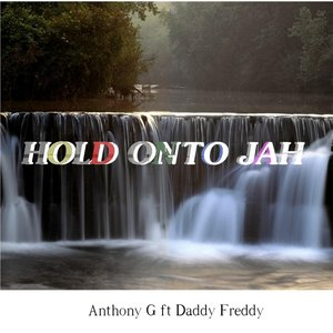 Image for 'Hold Onto Jah (feat. Daddy Freddy)'