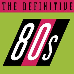 Image for 'The Definitive 80's (eighties)'