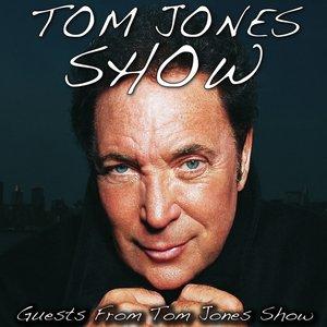 Image for 'Tom Jones Show (Guests from Tom Jones Show)'