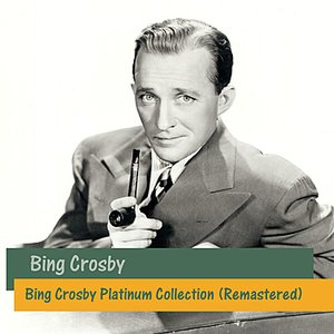 Image for 'Bing Crosby Platinum Collection (Remastered)'