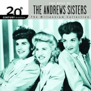 Image for '20th Century Masters: The Millennium Collection: Best Of The Andrews Sisters'