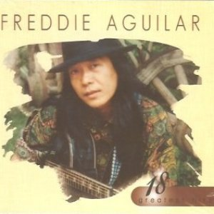 Image for '18 greatest hits freddie aguilar'