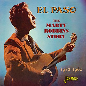 Image for 'El Paso - The Marty Robbins Story (1952 - 1960)'
