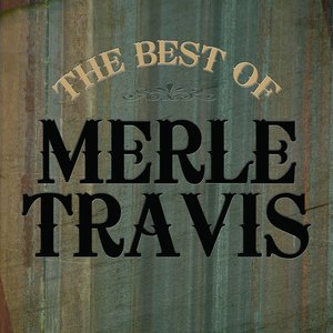 Image for 'The Best Of Merle Travis'