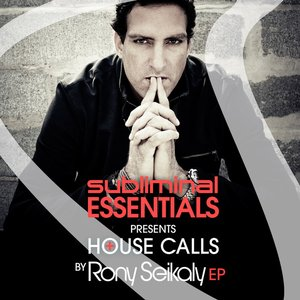 Image for 'Subliminal Essentials Presents House Calls by Rony Seikaly EP'