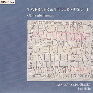 Image for 'TAVERNER & TUDOR MUSIC II: Gloria tibi Trinitas (Ars Nova Copenhagen)'